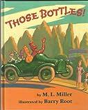 Those Bottles!, M. L. Miller, 0399226079