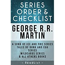 George R.R. Martin Series Order & Checklist: A Song of Ice and Fire Series (Game of Thrones), Plus All Other Series, Stand-Alone Novels, and Short Stories (Series List Book 27)