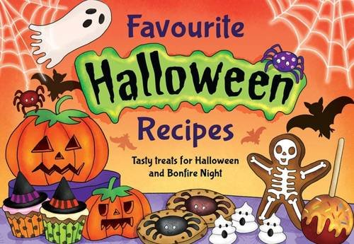 Favourite Halloween Recipes: Tasty Treats for Halloween and Bonfire Night (Favourite Recipes) -
