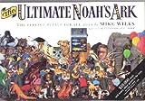 The Ultimate Noah's Ark, Mike Wilks, 0805028021