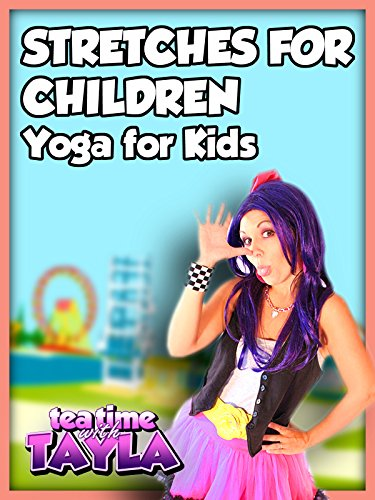 Stretches for Children, Yoga for Kids on Tea Time with Tayla on Amazon Prime Video UK