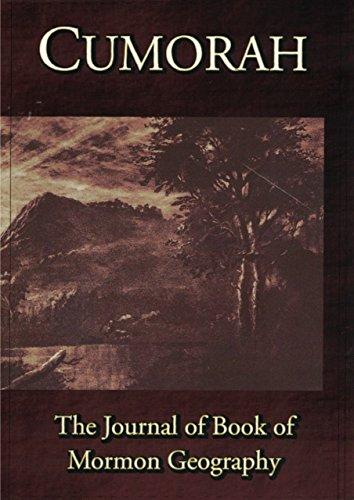 Cumorah - The Journal of Book of Mormon Geography, Volume 1 (Bret Warren)