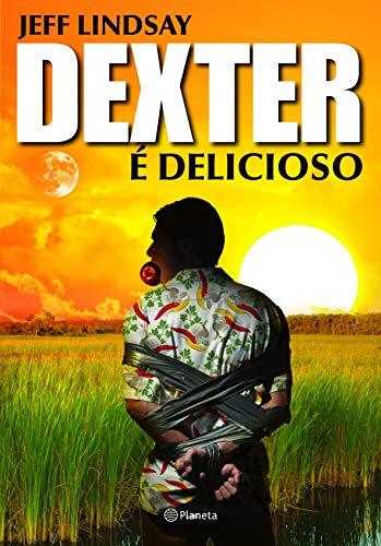 Dexter é delicioso