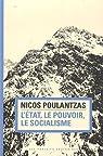 L'Etat, le pouvoir, le socialisme par Poulantzas