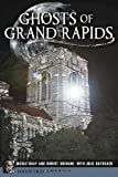 img - for Ghosts of Grand Rapids (Haunted America) book / textbook / text book