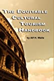 The Equitable Cultural Tourism Handbook, Alf H. Walle, 1607523590