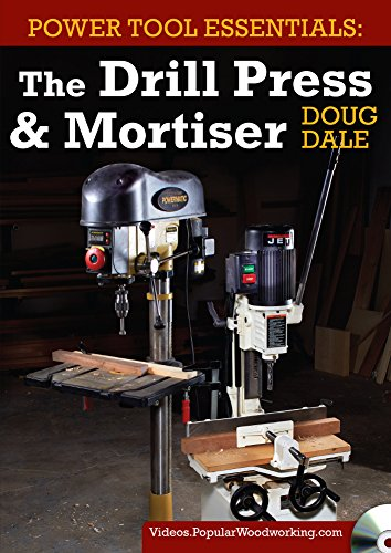 Power Tool Essentials - The Drill Press & Mortiser