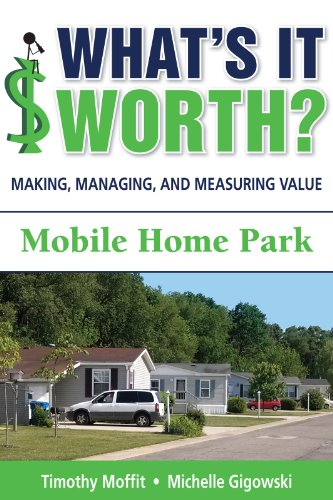What's It Worth?  Making, Managing, and Measuring Value Mobile Home Park