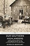 Our Southern Highlanders by Horace Kephart: A