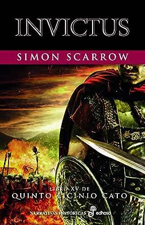 Invictus (XV) (Quinto Licinio Cato) eBook: Scarrow, Simon, Herrera ...