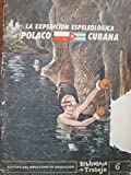 img - for La expedicion espeleologica polaco cubana.primera edicion,1965. book / textbook / text book