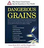 [(Dangerous Grains: Why Gluten Cereal Grains May be Hazardous to Your Health)] [Author: Dr. James Braly] published on (July, 2003)