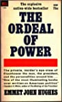 The ordeal of power;: A political mem...