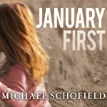 January First: A Child's Descent into Madness and Her Father's Struggle to Save Her | Michael Schofield