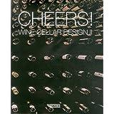 Cheers!: Wine Cellar Design II