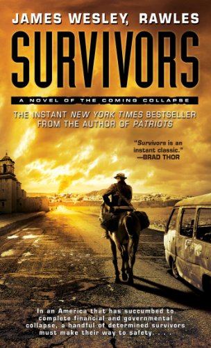 Survivors: A Novel of the Coming Collapse by [Rawles, James Wesley]