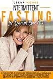 Intermittent Fasting For Women Over 50: A Proven