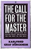 The Call for the Master, Karlfried G. Durckheim, 0140193456