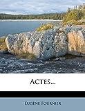 Actes..., Eugène Fournier, 124796163X