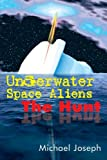 Underwater Space Aliens, Michael Joseph, 1434354881