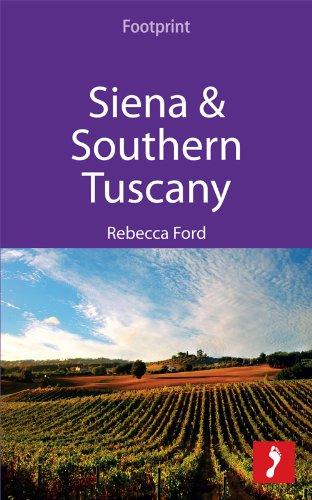 Siena & Southern Tuscany: Includes San Gimignano, Chianti, Montepulciano & Pienza (Footprint...
