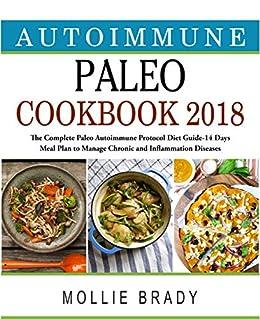 Autoimmune Paleo Cookbook 2018 The Complete Paleo Autoimmune