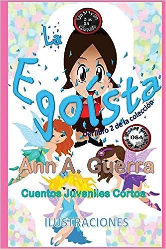 24 (Los MIL y un DIAS: Cuentos Juveniles Cortos) (Volume 24) (Spanish Edition): Ms. Ann A. Guerra, Mr. Daniel Guerra: 9781545582589: Amazon.com: Books