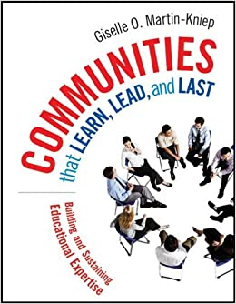 Book By Giselle O. Martin-Kniep - Communities that Learn, Lead, and Last: Building and Sustaining Educational Expertise: 1st (first) Edition