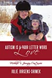 Autism Is a Four Letter Word, Julie Jurgens-Shimek, 1438965397