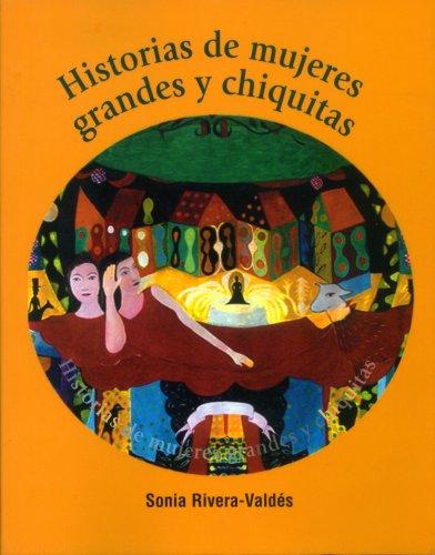 historias-de-mujeres-grandes-y-chiquitas-spanish-edition