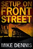 Front cover for the book Setup on Front Street by Mike Dennis