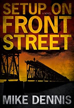 SETUP ON FRONT STREET (Key West Nocturnes Series Book 1) by [Dennis, Mike]