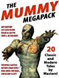 img - for The Mummy MEGAPACK  : 20 Modern and Classic Tales book / textbook / text book