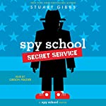 Spy School Secret Service | Stuart Gibbs