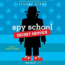 Spy School Secret Service Audiobook by Stuart Gibbs Narrated by Gibson Frazier