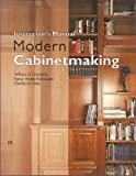 Modern Cabinetmaking : Instructor's Manual, Umstattd, William D. and Davis, Charles W., 1566375053