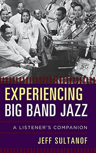 Experiencing Big Band Jazz: A Listener's - Big Import Bands