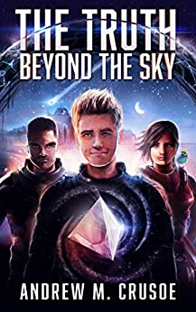 The Truth Beyond the Sky (The Epic of Aravinda Book 1) by [Crusoe, Andrew M.]