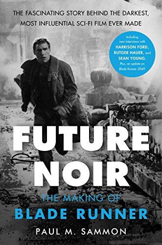 Future Noir Revised & Updated Edition: The Making of Blade Runner cover