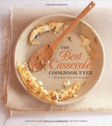 The Best Casserole Cookbook Ever by Chronicle Books
