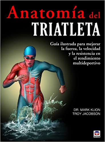 Anatomía del Triatleta: Amazon.es: Dr. Mark Klion Troy Jacobson: Libros