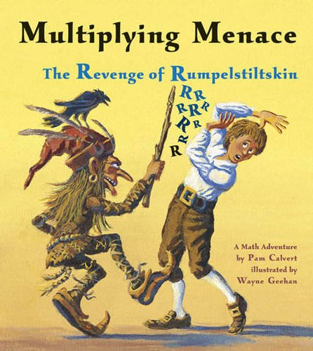 Multiplying Menace: The Revenge of Rumpelstiltskin (A Math Adventure)