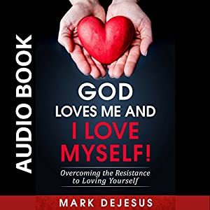 God Loves Me and I Love Myself! Audiobook