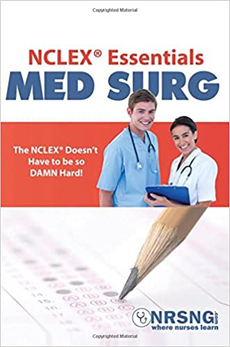 NCLEX® Essentials: Med Surg: Everything You Need to Know to
