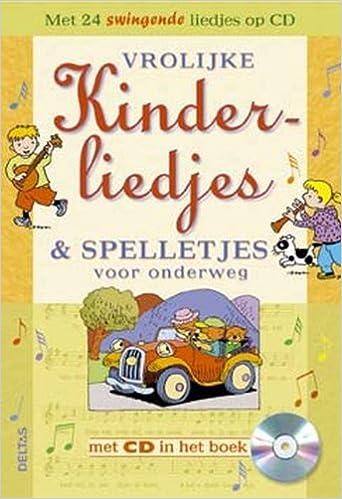 Vrolijke Kinderliedjes En Spelletjes Voor Onderweg Cd Druk 1 Vrolijke Kinderliedjes En Spelletjes Voor In De Auto 9789044701852 Amazon Com Books