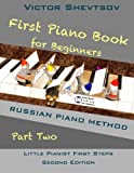 First Piano Book for Beginners Part Two: Russian Piano Method (Little Pianist First Steps)