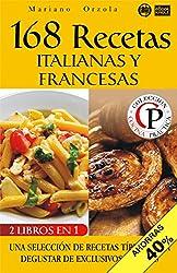 168 RECETAS ITALIANAS Y FRANCESAS: Una selección de recetas típicas para degustar de exclusivos sabores (Colección Cocina Práctica - Edición 2 en 1 nº 34) (Spanish Edition)