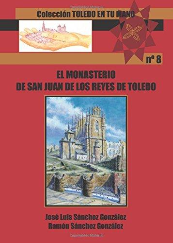 EL MONASTERIO DE SAN JUAN DE LOS REYES DE TOLEDO (Spanish Edition)