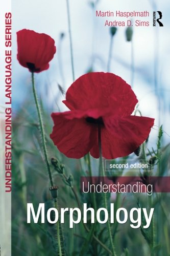 Understanding Morphology: Second Edition (A  Hodder Education Publication)