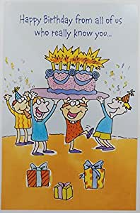 amazon com happy birthday from all of us who really know you funny